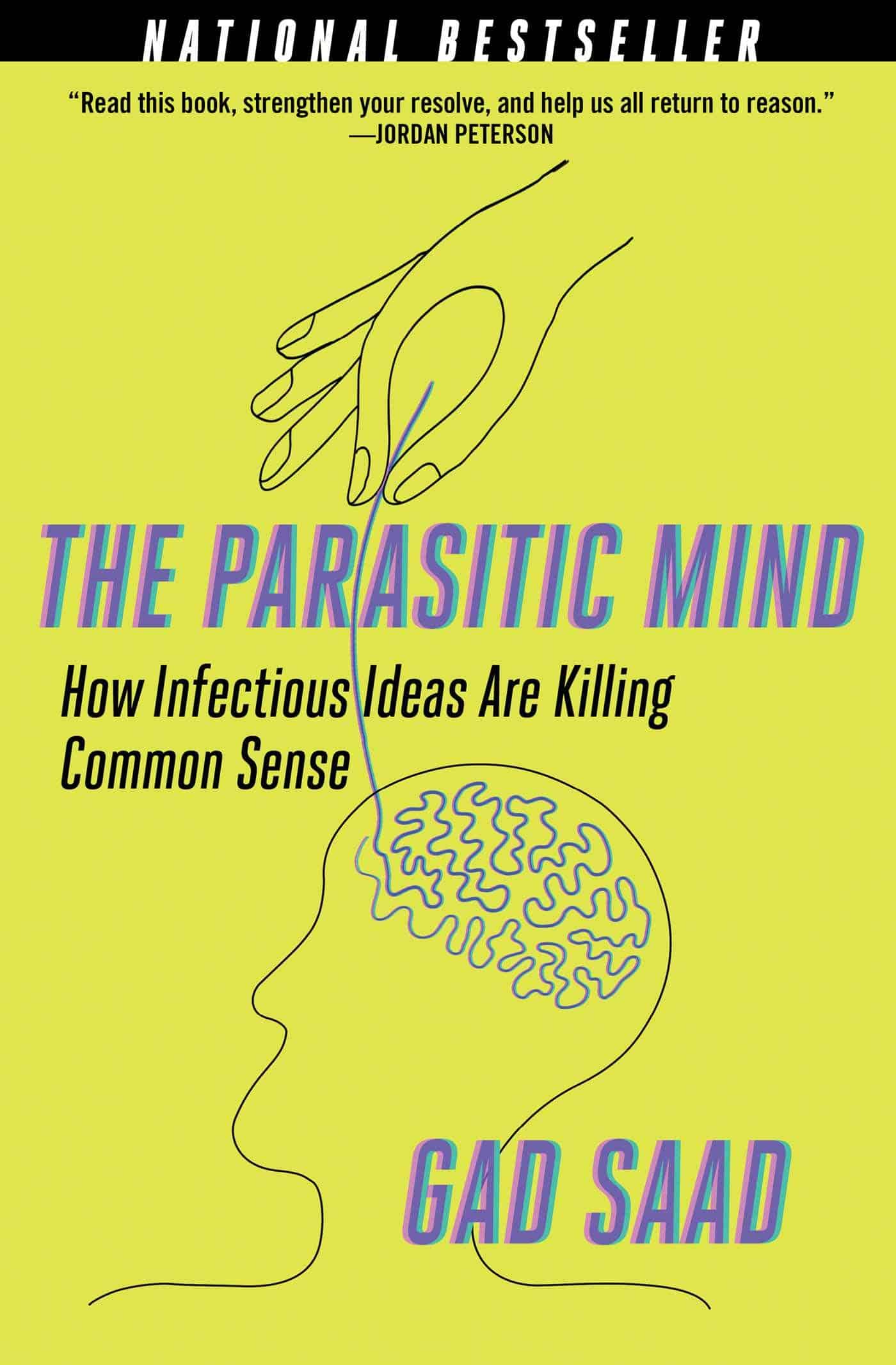The Parasitic Mind How Infectious Ideas are Killing Common Sense